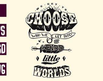 Choose who quote T-shirt design clipart .ai .PSD .SVG