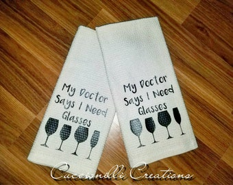 "Kitchen Towel - ""My Doctor Says I Need Glasses"""