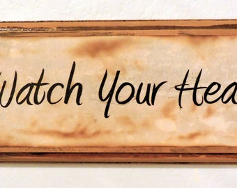 "Vintage Look ""Watch Your Head"" Sign"