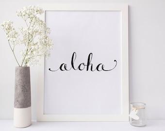 Aloha Print, Black and White, Typographic Wall Art, Text Art Print,  Script Art Print, Text Wall Decor, Modern Calligraphy Wall Art