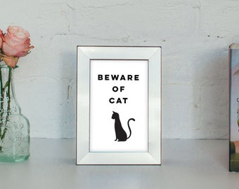 Beware of Cat 4x6 - 5x7 - Cat Art Print - Funny Cat Print - Cat Lover Gift - Cat Quote - Wall Art - Home Decor