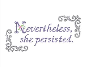 Nevertheless she persisted cross stitch pattern instant download