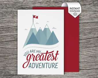 Valentines Card / Anniversary Card - You are my greatest adventure - Printable Card - Card For Him, Card for Her