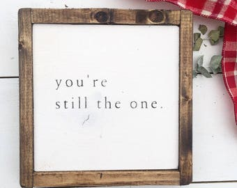 you're still the one | anniversary gift | christmas gift | framed wood sign