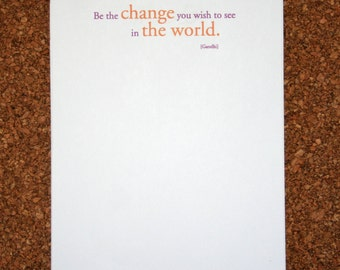 """Set of 4 Personalized Notepads with Inspirational Quote """"Be the change you wish to see in the world."""" / Custom Note Pad"""
