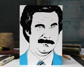 Anchorman, Ron Burgundy, Will Ferrell, Birthday, humor, Anniversary Screen Printed by Hand.
