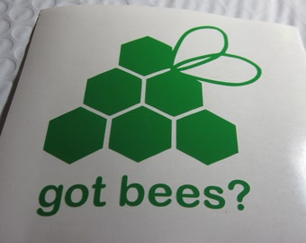 Got Bees? Vinyl Decal / Sticker *Available in 24 Colors* honeybees, hive, honeycomb