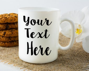 Custom Personalized Coffee Mug -  Design Your Own Custom Mug - Custom Logo or Quote Mug - Mother's Day or Birthday Gift -