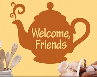 Kitchen Decor Teapot Welcome Sign Wall Decal, Welcome Friends Kitchen Wall Sign (0171c3v)