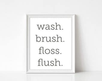 INSTANT DOWNLOAD Bathroom Printable Wash Brush Floss Flush Art Print 8x10 Decor