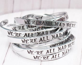 Alice in Wonderland Jewelry We're All Mad Here  - The Best People Are Cuff Bracelet - Inspirational bracelet Alice Bracelet
