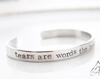 Tears Are Words The Heart Can't Say Hand Stamped Cuff Bracelet, Memorium, Loss, In Loving Memory