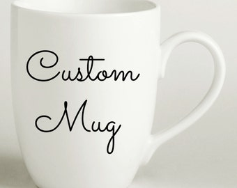 Custom Mug - Coffee, Tea, Diner, Hand Painted, Personalized