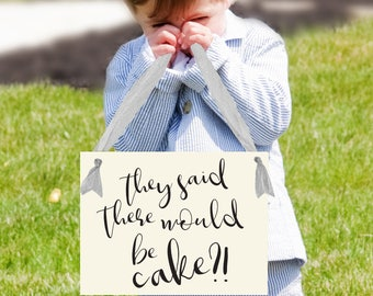 "Funny Ring Bearer Wedding Sign ""They Said There Would Be Cake?!"" 