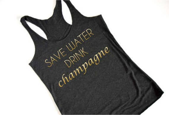 Save Water Drink Champagne - Racerback Tank