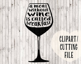 wine svg, wine quotes, wine lover, wine clipart, svg files, png, wine signs, kitchen signs, kitchen art, art for tea towel, silhouette files