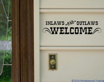 """Inlaws and Outlaws Welcome 13"""" x 3"""" Vinyl Decal Sticker - Porch Home Wall *Free Shipping*"""