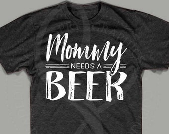 Spry Graphics Mommy Needs a Beer Shirt