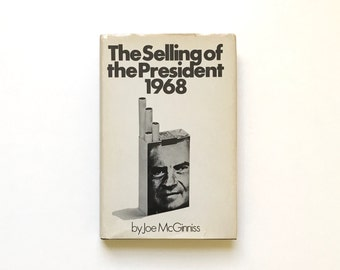 Richard Nixon Book / Vintage The Selling of the President 1968 by Joe McGinniss Hard Cover Dust Jacket / Vintage Political Book