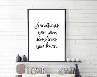 Sometimes You Win, Sometimes You Learn, Wise Quote, Poster Gift, Digital download, Instant Download, Scandinavian Poster, Minimal Quote