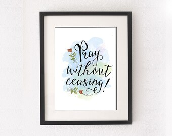 "Inspirational Poster Art, ""Pray without ceasing."" • 1 Thessalonians 5:17 • Vector Artwork • Print at any size"
