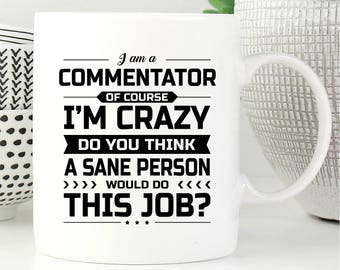 I Am A Commentator, Commentator Gift, Gift For Commentator, Commentator Mug, Commentator Gifts, Coffee Mug, Office Decor, Graduation Gift
