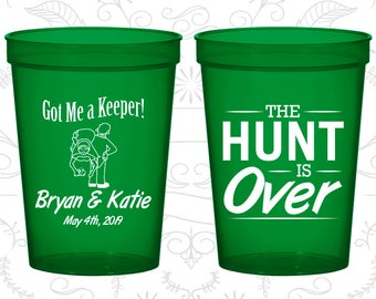 The Hunt is Over Wedding Cups, Custom Party Cups, Got me a Keeper, The Hunt is Over, Plastic Cups (522)