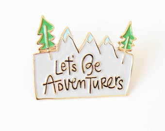 Let's Be Adventurers, Enamel Pin