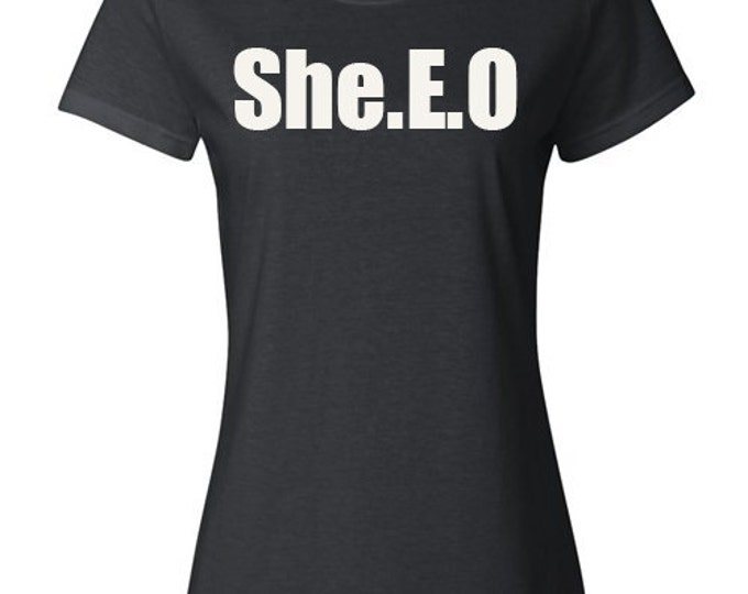 "Ladies Shirt, ""She.E.O"" T-Shirt, Quote Tee, Gift Idea for Her"