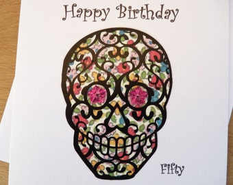 Sugar skull  Happy Birthday card 50th birthday fifty - 40th birthday forty