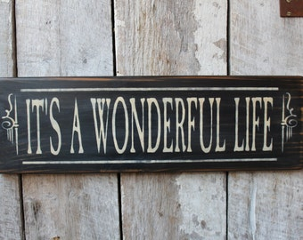 Primitive Wood Sign Its A Wonderful Life Christmas Decor Traditional Movie Cabin Country Rustic Farmhouse Holiday Decoration