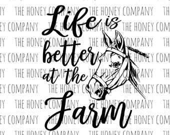 Life is Better at the Farm SVG PNG DXF Horse Instant Download Silhouette Cricut Cut Files Cutting Machine Vector File