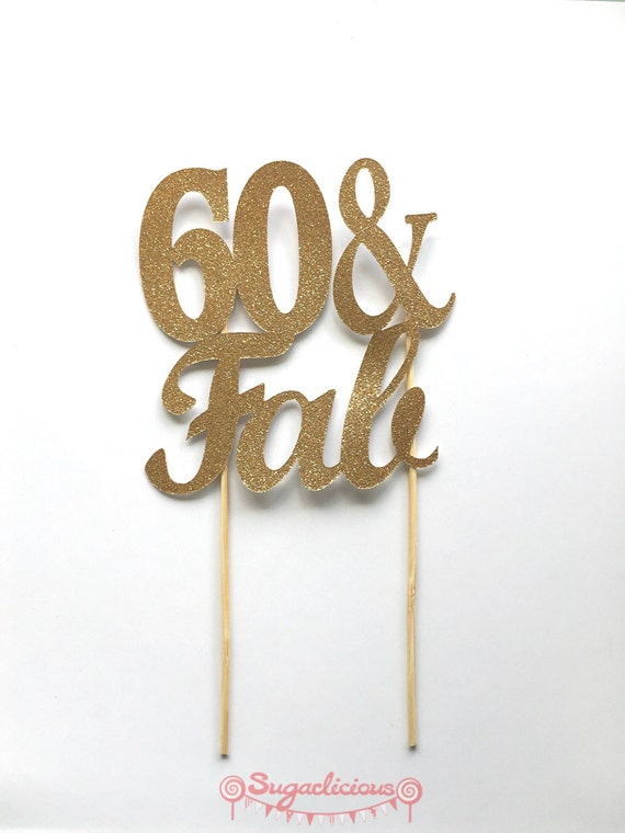 gold wedding cake topper australia 60 amp fab gold glitter cake topper 60th sixty gold cake 14834