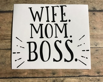 wife mom boss decal / mlm / small business / momtrepreneur / wife / mom / boss / represent / mom life / boss babe