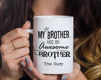 My Brother has an Awesome Brother Coffee Mug - 15 ounce Ceramic Coffee Cup for Brothers - Funny Brother of the Groom Gift