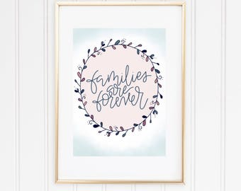 Families are forever LDS print, LDS art, LDS print