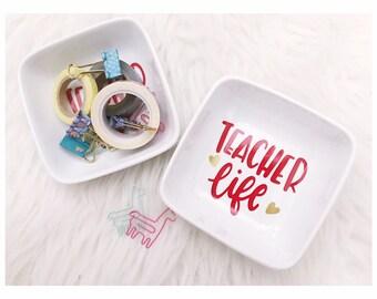 Teacher Life Catch All Dish // Jewelry Dish // Teacher Life // Teacher Gift // Teacher Appreciation // End of School Year // School Teacher
