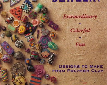 Creative Clay Jewelry, Leslie Dierks, How to make Polymer Clay beads for all your Jewelry projects