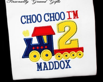CHOO CHOO I'm 2 Birthday Train Embroidered Personalized Appliqued Shirt or Bodysuit 1st 2nd 3rd 4th 5th-You Pick the colors