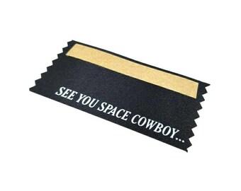 """Cowboy Bebop Badge Ribbon - """"See you space cowboy..."""""""
