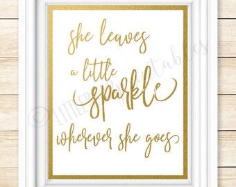She leaves a little sparkle wherever she goes, gold font, gift for girlfriend, girls room decor, gift for tween girl, gold sparkle