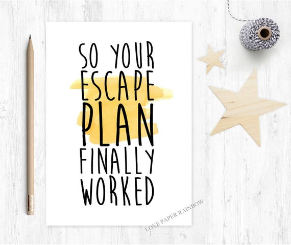funny leaving card, so your escape plan finally worked, sorry you're leaving, funny new job card, goodbye card, job promotion