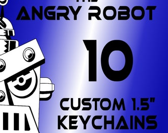 10 Custom Professionally Made 1 1/2 inch Keychains 1.50
