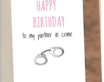 Funny BIRTHDAY Card / Friends / Bestie / Fun  /Humour / Banter / Laughs  / Greetingcards  - Partner In Crime