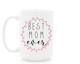 Best Mom Ever coffee mug. Mother's Day Mug for Mom or other Personalized Name. 15 oz Customizable Mug.