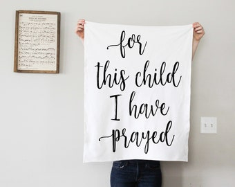 For this child I have prayed blanket/tapestry, rainbow baby, receiving blanket, baby blanket, typography swaddle, bible verse swaddle