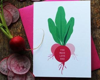 You Make Love Rad - Radish Valentine