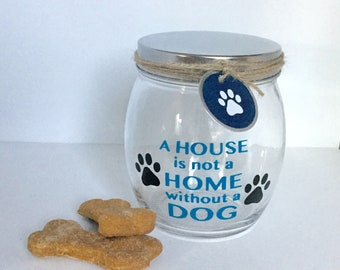 "Personalized Dog Treat Jar - Dog Treat Container - Dog Biscuit Jar - ""A House Is Not A Home Without A Dog"" Dog Treat Canister"