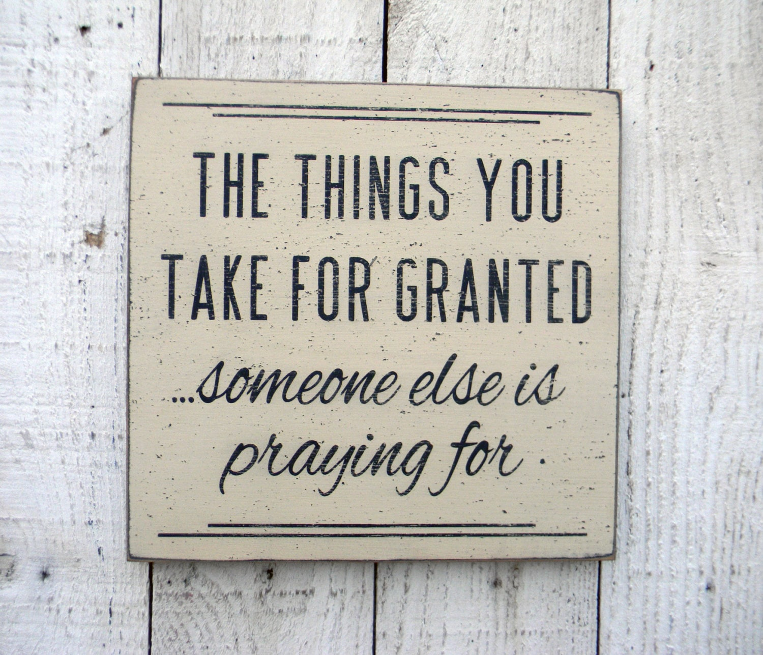 Taking Life For Granted Quotes The Things You Take For Granted Someone Else Is Praying For