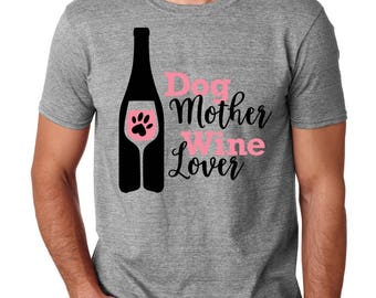 T-Shirt Dog Mother Wine Lover